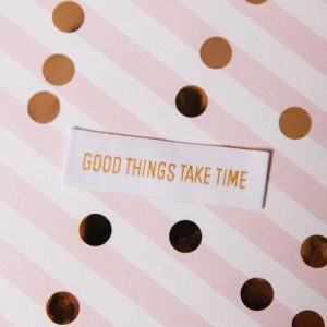 "Etiquettes à coudre ""good things take time"" (rectangulaire)"